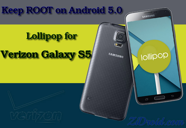 Keep root for Verizon Galaxy S5