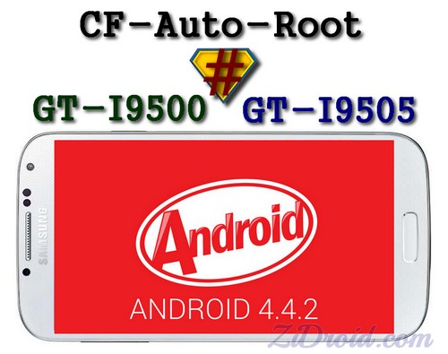 How To Root Galaxy S4 I9500/I9505 Android 4 4 2 KitKat – ZiDroid