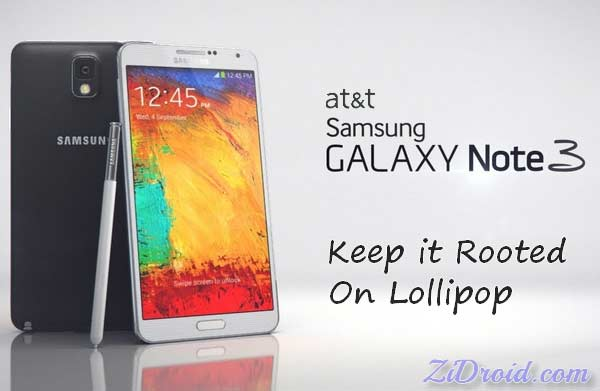 How to Keep Root AT&T Galaxy Note 3 on Lollipop [OC1] – ZiDroid